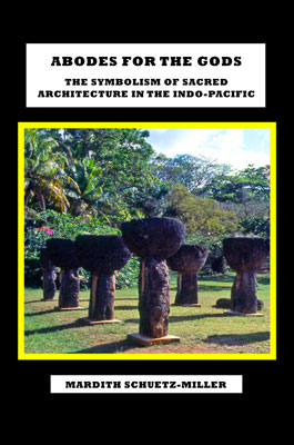 ABodes for the Gods: The Symbolism of Sacred Architecture in the Indo-Pacific